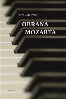 Obrana Mozarta / Otomar Kvěch - obálka knihy