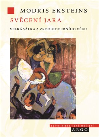 Svěcení jara: velká válka a zrod moderní doby / Modris Eksteins - obálka knihy