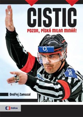 Čistič: pozor, píská Milan Minář! / Ondřej Zamazal - obálka knihy