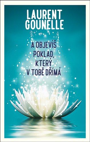 A objevíš poklad, který v tobě dřímá / Laurent Gounelle - obálka knihy