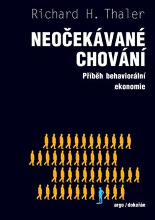 Neočekávané chování: příběh behaviorální ekonomie / Richard H. Thaler - obálka knihy