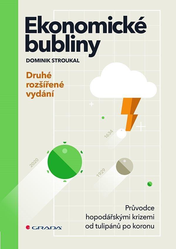 Ekonomické bubliny: průvodce hospodářskými krizemi od tulipánů po koronu / Dominik Stroukal - obálka knihy