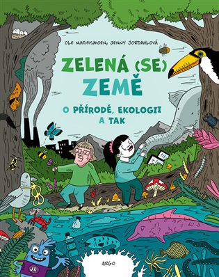 Zelená (se) Země: o přírodě, ekologii a tak / Ole Mathismoen - obálka knihy