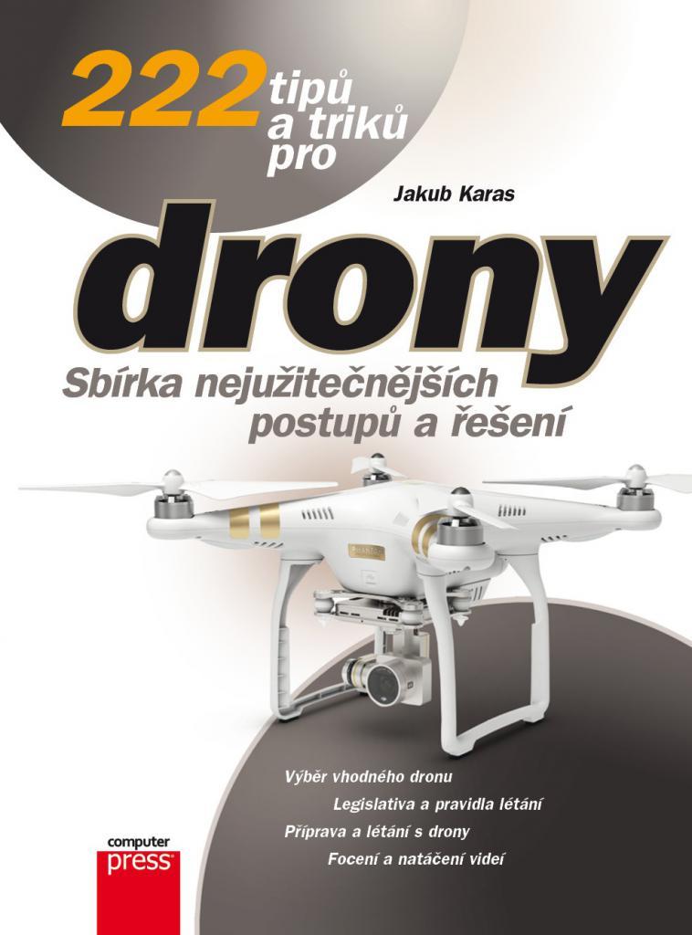 222 tipů a triků pro drony / Jakub Karas - obálka knihy