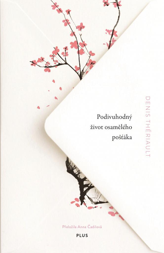 Podivuhodný život osamělého pošťáka / Denis Thériault - obálka knihy