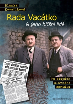 Rada Vacátko & jeho hříšní lidé: po stopách slavného seriálu / Blanka Kovaříková - obálka knihy