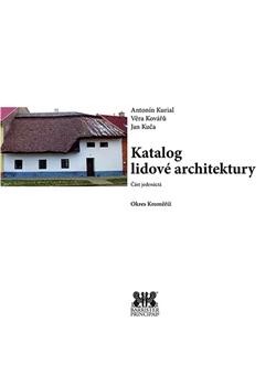 Katalog lidové architektury 11 - okres Kroměříž / Věra Kovářů, Jan Kučera a Antonín Kurial - obálka knihy