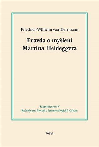 Pravda o myšlení Martina Heideggera / Friedrich-Wilhelm von Herrmann - obálka knihy