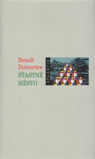 Šťastné město / Benoît Duteurtre - obálka knihy