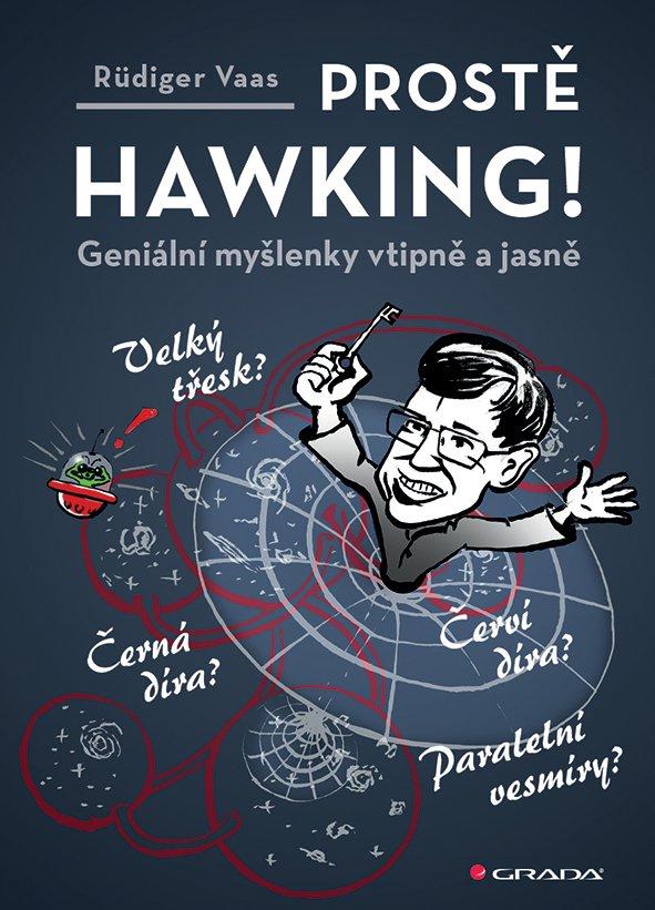 Prostě Hawking!: geniální myšlenky vtipně a jasně /Rüdiger Vaas - obálka knihy
