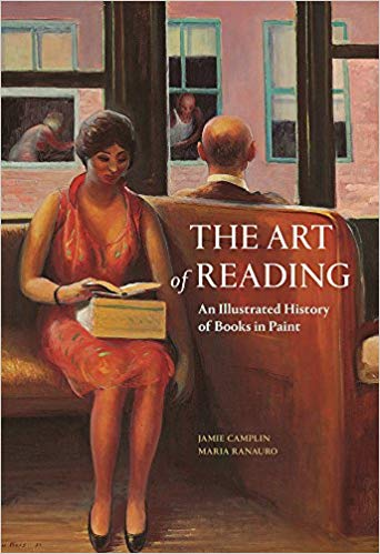 The art of reading: an illustrated history of books in paint / Jamie Camplin, Maria Ranauro - obálka knihy