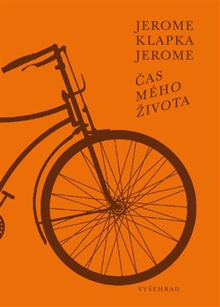 Čas mého života / Jeroma Klapka Jerome - obálka knihy