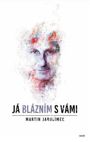 Já blázním s vámi / Martin Jarolímek - obálka knihy
