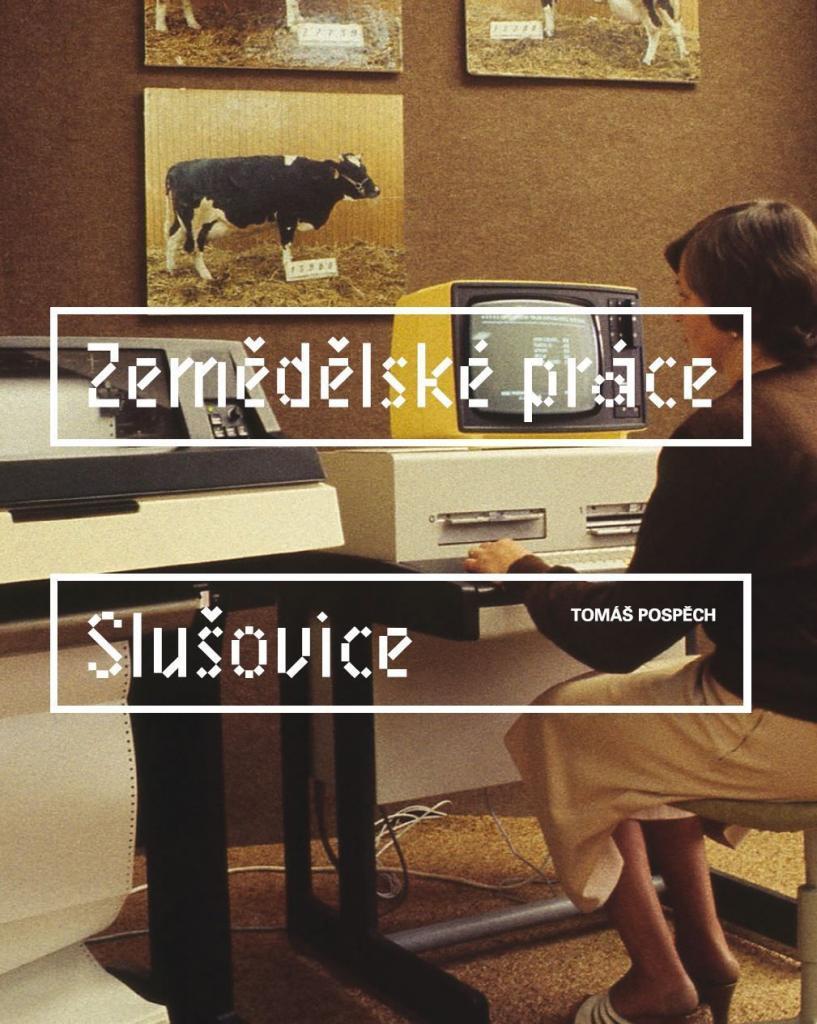 Zemědělské práce - Slušovice / Tomáš Pospěch - obálka knihy