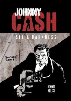 Johnny Cash, I see a darkness / Reinhard Kleist - obálka knihy