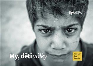 My, děti války / Fotograf bez talentu - obálka knihy