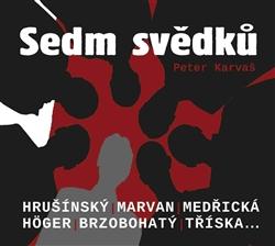 Sedm svědků / Peter Karvaš [Audio na CD] - obálka knihy
