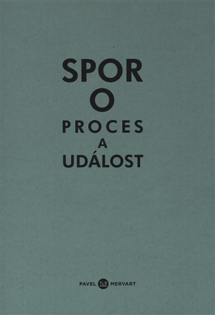 Spor o proces a událost / Michal Ajvaz, Karolína Pauknerová & al. - obálka knihy