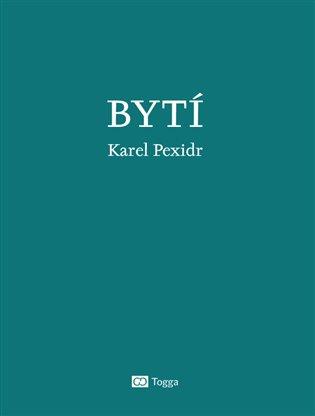 Bytí / Karel Pexidr - obálka knihy