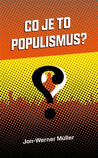 Co je to populismus? / Jan-Werner Müller - obálka knihy