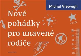Nové pohádky pro unavené rodiče / Michal Viewegh - obálka knihy