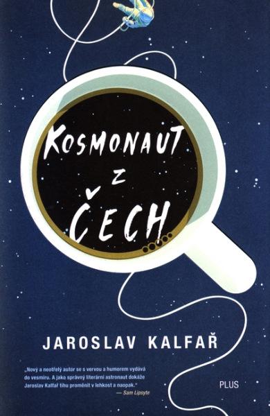 Kosmonaut z Čech / Jaroslav Kalfař - obálka knihy