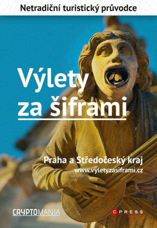 Výlety za šiframi: Praha a Středočeský kraj / kolektiv Cryptomania, Jan Pohunek - obálka knihy