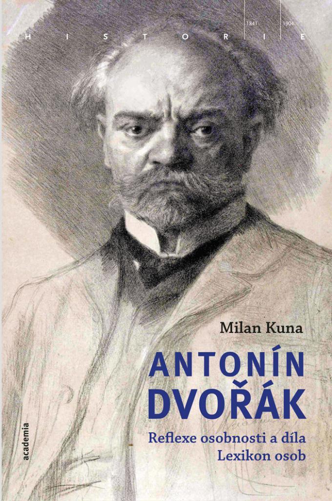 Antonín Dvořák - reflexe osobnosti a díla : lexikon osob / Milan Kuna - obálka knihy
