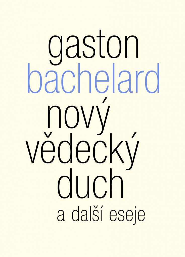 Nový vědecký duch a další eseje / Gaston Bachelard - obálka knihy