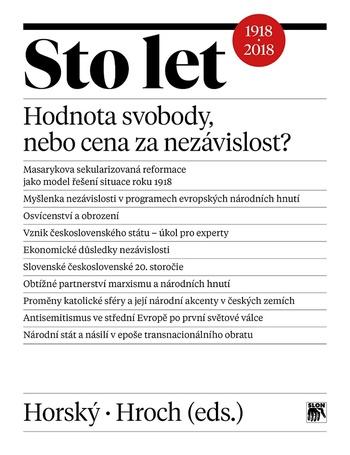 Sto let: hodnota svobody, nebo cena za nezávislost? / Jan Horský, Miroslav Hroch (eds.) - obálka knihy