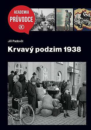 Krvavý podzim 1938 / Jiří Padevět - obálka knihy