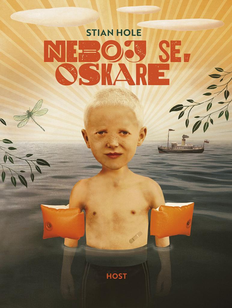 Neboj se, Oskare / Stian Hole - obálka knihy