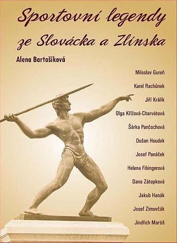 Sportovní legendy ze Slovácka a Zlínska / Alena Bartošíková - obálka knihy