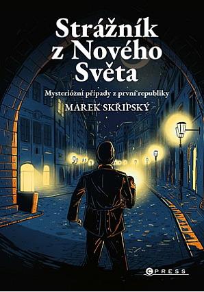 Strážník z Nového Světa / Marek Skřipský - obálka knihy