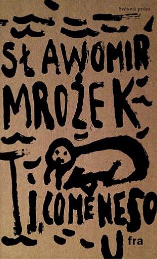 Ti, co mě nesou / Sławomir Mrożek - obálka knihy