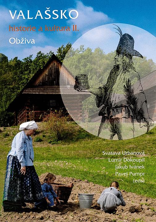 Valašsko: historie a kultura II. Obživa / Svatava Urbanová, Lumír Dokoupil, Jakub Ivánek, Pavel Pumpr - obálka knihy