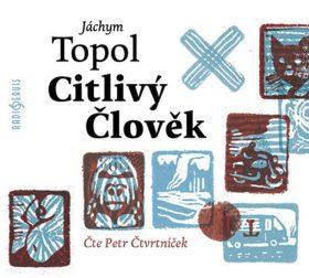 Citlivý člověk [audiokniha] Jáchym Topol - obálka CD
