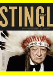 Stingl Miloslav: biografie cestovatelské legendy / Adam Chroust - obálka knihy