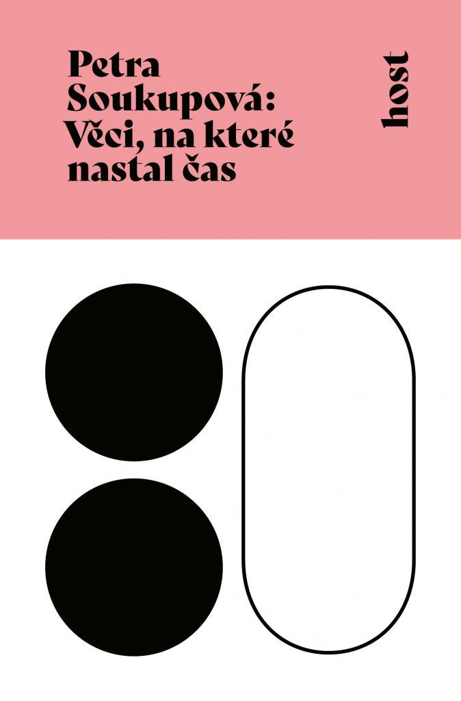 Věci, na které nastal čas / Petra Soukupová - obálka knihy
