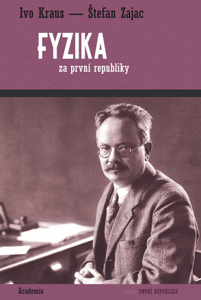 Fyzika za první republiky / Ivo Kraus, Štefan Zajac - obálka knihy