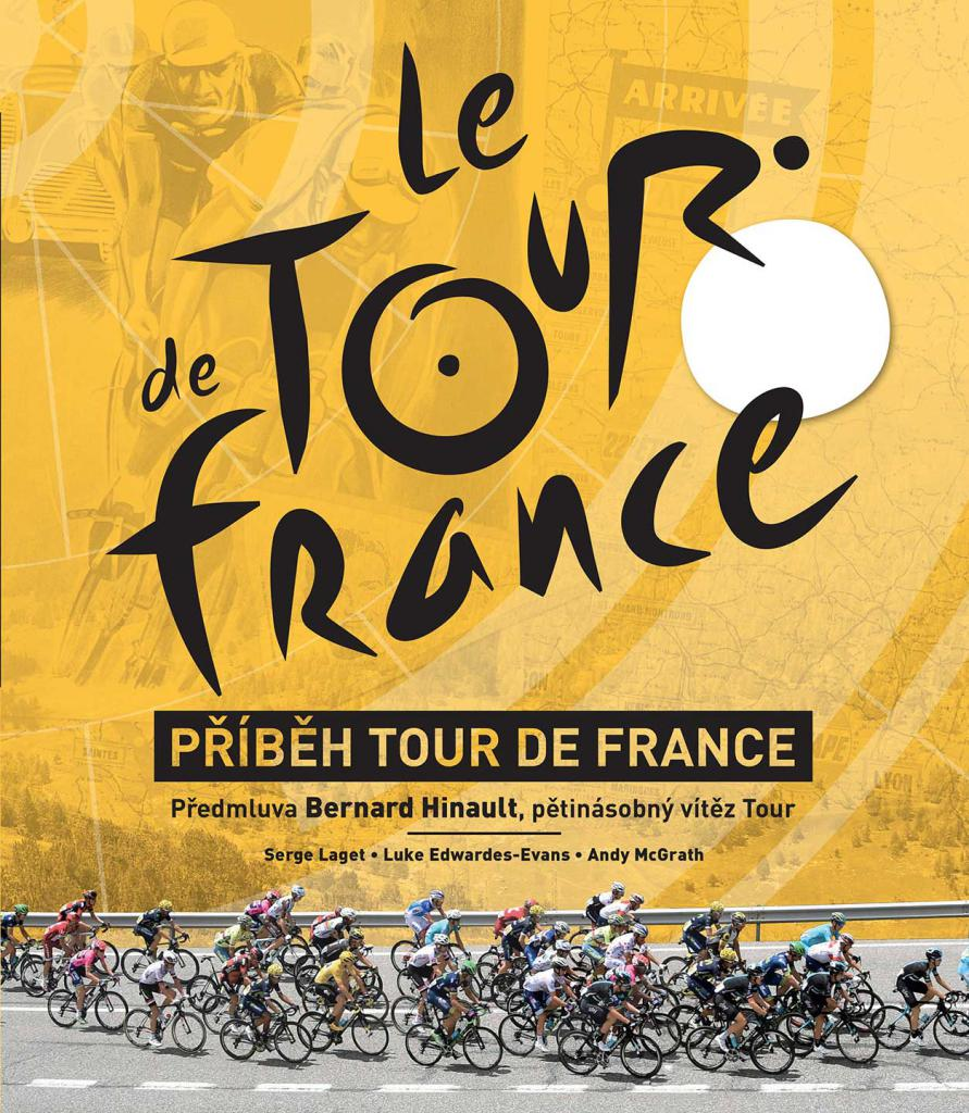Příběh Tour de France / Serge Laget, Luke Edwardes-Evans, Andy McGrath - obálka knihy