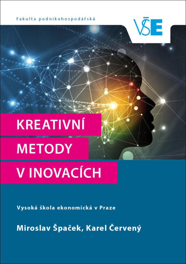 Kreativní metody v inovacích / Miroslav Špaček, Karel Červený - obálka knihy