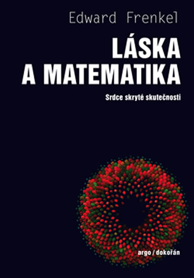 Láska a matematika: srdce skryté skutečnosti / Edward Frenkel - obálka knihy