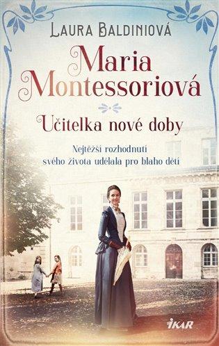 Maria Montessoriová: učitelka nové doby / Laura Baldiniová - obálka knihy