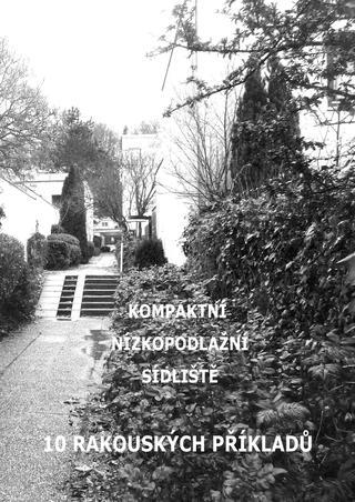 Kompaktní nízkopodlažní sídliště: 10 rakouských příkladů / Kristina Ullmannová - obálka knihy