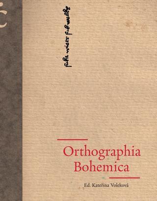 Orthographia Bohemica / ed. Kateřina Voleková - obálka knihy