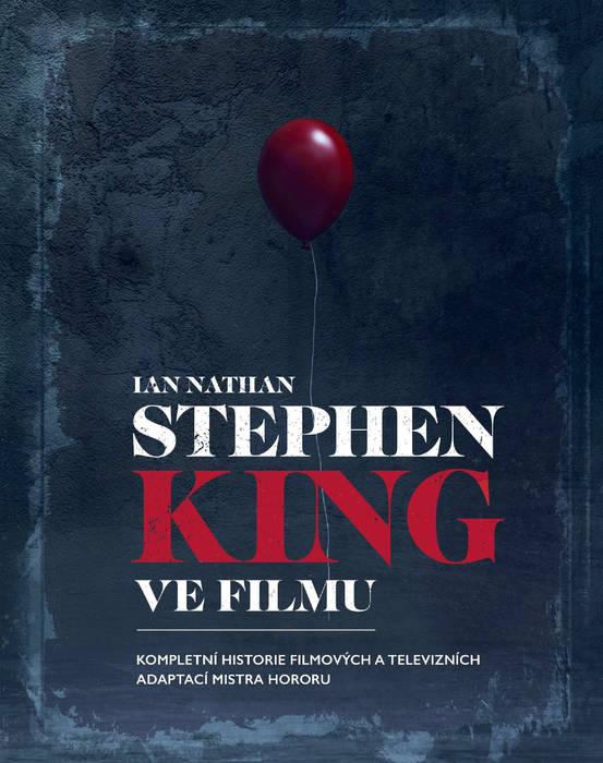 Stephen King ve filmu: kompletní historie filmových a televizních adaptací mistra hororu / Ian Nathan - obálka knihy