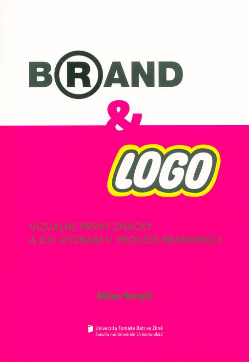 Značka a logo: vizuálne prvky značky a ich význam v procese brandingu / Milan Banyár - obálka knihy