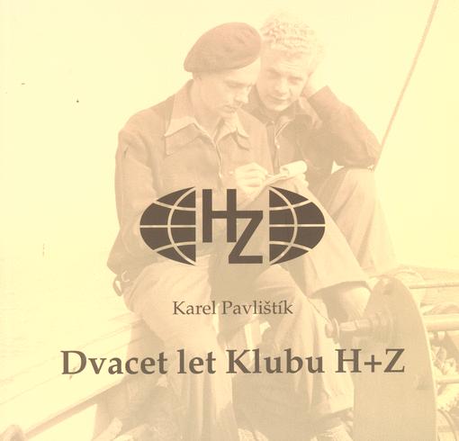 Dvacet let Klubu H+Z / Karel Pavlištík - obálka knihy
