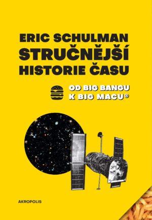 Stručnější historie času: od Big Bangu k Big Macu® / Eric Schulman - obálka knihy